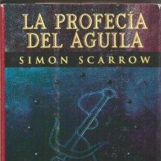 Libros de segunda mano: SIMON SCARROW. LA PROFECIA DEL AGUILA. EDHASA. Lote 113210379
