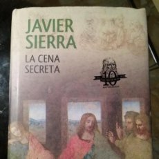 Libros de segunda mano: LA CENA SECRETA. JAVIER SIERRA. Lote 113276851