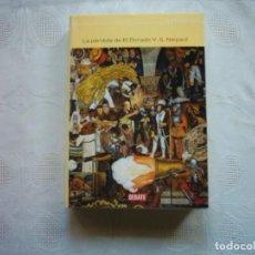 Libros de segunda mano: V. S. NAIPAUL. LA PÉRDIDA DE EL DORADO. 2001. PRIMERA EDICIÓN. TRADUCCIÓN DE FLORA CASAS.. Lote 113383167