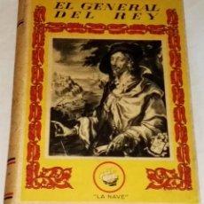 Libros de segunda mano: EL GENERAL DEL REY; DAPHNE DU MAURIER - LA NAVE. Lote 113523999