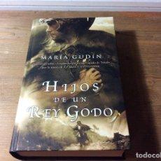 Libros de segunda mano: HIJOS DE UN REY GODO #MARIA GUDIN#. Lote 121084050