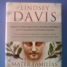 Libros de segunda mano: MATER FAMILIAS UN CASO DE FLAVIA ALBIA INVESTIGADORA ROMANA LINDSEY DAVIS 1ª EDICION 2016 NUEVO ROMA. Lote 114098579