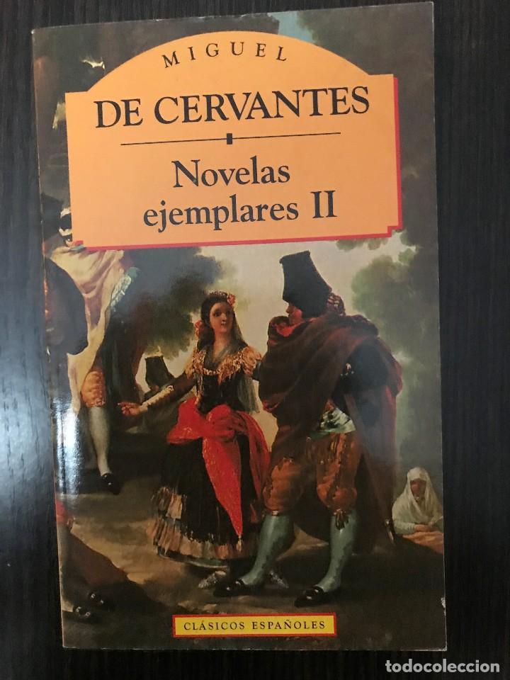 MIGUEL DE CERVANTES, NOVELAS EJEMPLARES II, CLÁSICOS ESPAÑOLES (Libros de Segunda Mano (posteriores a 1936) - Literatura - Narrativa - Novela Histórica)
