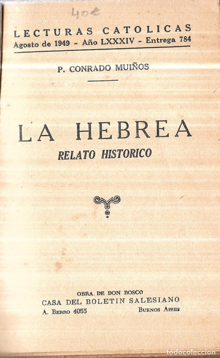 Libros de segunda mano: LA HEBREA, RELATO HISTORICO. P. CONRADO MUIÑOS. LECTURAS CATOLICAS. 1949. NARRACION HISTORICA. - Foto 2 - 114157183