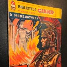 Libros de segunda mano: MEREJKOWSKY. LA MUERTE DE LOS DIOSES. 1941. CISNE. Lote 114506851