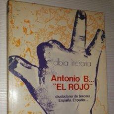 Libros de segunda mano: ANTONIO B... EL ROJO II RAMIRO PINILLA. Lote 114649006
