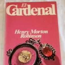 Libros de segunda mano: EL CARDENAL; HENRY MORTON ROBINSON - PLANETA 1977. Lote 114917947