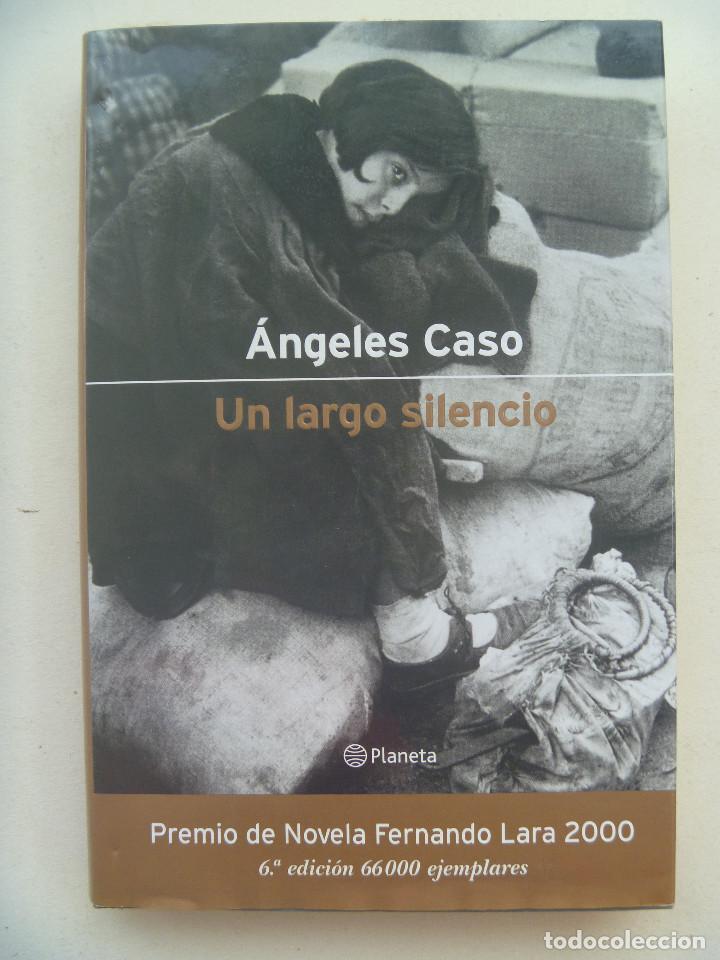 GUERRA CIVIL : UN LARGO SILENCIO, DE ANGELES CASO . 6ª EDICION (Libros de Segunda Mano (posteriores a 1936) - Literatura - Narrativa - Novela Histórica)