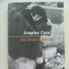 Libros de segunda mano: GUERRA CIVIL : UN LARGO SILENCIO, DE ANGELES CASO . 6ª EDICION. Lote 115102795