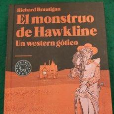 Libros de segunda mano: EL MONSTRUO DE HAWKLINE - UN WESTERN GÓTICO - RICHARD BRAUTIGAN. Lote 115115955
