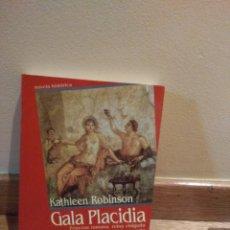 Libros de segunda mano: KATHLEEN ROBINSON GALA PLACIDIA. Lote 115191736
