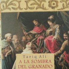 Libros de segunda mano: TARIQ ALÍ. A LA SOMBRA DEL GRANADO.. Lote 115322094