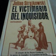 Libros de segunda mano - EL VICTIMARIO DEL INQUISIDOR--JULIAN STRYJKOWSKI-ULTRAMAR EDT.1ª. EDC.- 1979. - 115354651