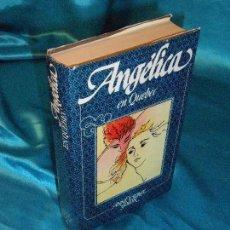 Libros de segunda mano: ANGÉLICA EN QUEBEC, SERGE Y ANNE GOLON (11) · CÍRCULO DE LECTORES. Lote 115608667