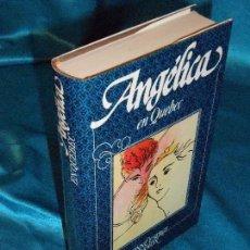 Libros de segunda mano: ANGÉLICA EN QUEBEC, SERGE Y ANNE GOLON (11) · CÍRCULO DE LECTORES. Lote 115688735