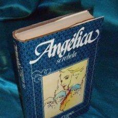 Libros de segunda mano: ANGÉLICA SE REBELA, SERGE Y ANNE GOLON (5) · CÍRCULO DE LECTORES. Lote 115689103