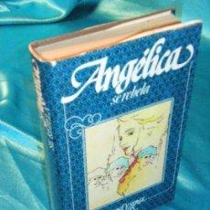 Libros de segunda mano: ANGÉLICA SE REBELA, SERGE Y ANNE GOLON (5) · CÍRCULO DE LECTORES. Lote 115690363