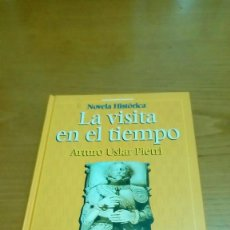 Libros de segunda mano: LA VISITA EN EL TIEMPO, ARTURO JALAR PIETRI. Lote 116491011