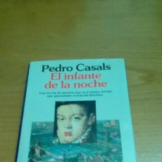 Libros de segunda mano: EL INFANTE DE LA NOCHE, PEDRO CASALS. Lote 116565343