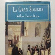 Libros de segunda mano: LA GRAN SOMBRA - ARTHUR CONAN DOYLE - VALDEMAR HISTÓRICA - 2002. Lote 116753623