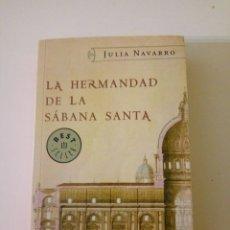 Libros de segunda mano: LA HERMANDAD DE LA SÁBANA SANTA, DE JULIA NAVARRO. Lote 117578867