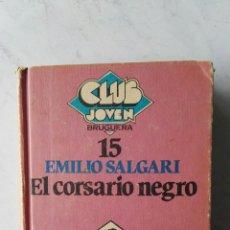Libros de segunda mano: EL CORSARIO NEGRO EMILIO SALGARI N° 15 CLUB JOVEN. Lote 117869835