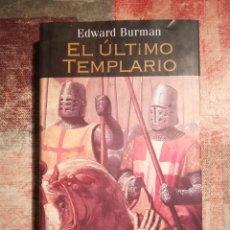 Libros de segunda mano: EL ÚLTIMO TEMPLARIO - EDWARD BURMAN. Lote 117930563