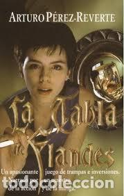 LA TABLA DE FLANDES. ARTURO PEREZ REVERTE. UN APASIONANTE JUEGO DE TRAMPAS E INVERSIONES. segunda mano