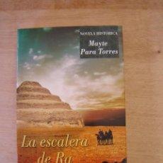 Libros de segunda mano: LA ESCALERA DE RA - MAYTE PARA TORRES. Lote 117983419