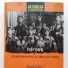 Libros de segunda mano: HÉROES. 23 HISTORIAS EN LA LÍNEA DE FUEGO - DAVID ESHEL - SALVAT - 2001. Lote 118285023