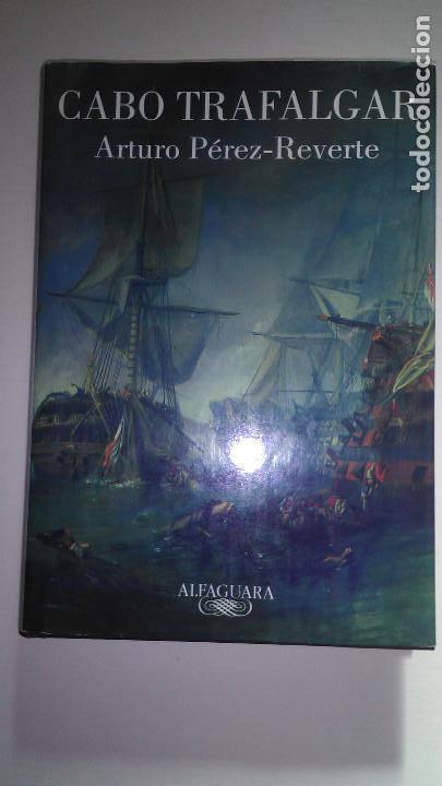 CABO DE TRAFALGAR * ARTURO PEREZ REVERTE * ALFAGUARA 2004 (Libros de Segunda Mano (posteriores a 1936) - Literatura - Narrativa - Novela Histórica)