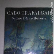 Libros de segunda mano: CABO DE TRAFALGAR * ARTURO PEREZ REVERTE * ALFAGUARA 2004. Lote 118383379