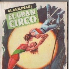 Libros de segunda mano: M. MOLINARI : EL GRAN CIRCO (POPULAR LITERARIA, 1960). Lote 118842583