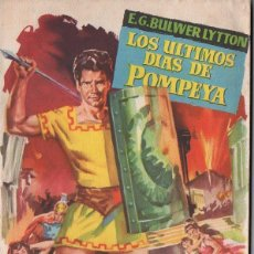 Libros de segunda mano: BULWER LYTTON : LOS ÚLTIMOS DÍAS DE POMPEYA (POPULAR LITERARIA, 1960). Lote 118842643