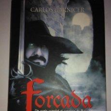 Libros de segunda mano: FORCADA , EL SECRETO DE LA REINA VIRGEN . CARLOS CARNICER ( LA ESFERA ). Lote 119376615
