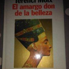 Libros de segunda mano: EL AMARGO DON DE LA BELLEZA .TERENCI MOIX ( PLANETA ). Lote 119379999