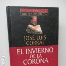 Libros de segunda mano: EL INVIERNO DE LA CORONA. PEDRO EL CEREMONIOSO - CORRAL, JOSE LUIS. Lote 119486123
