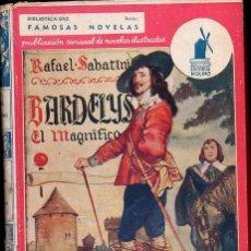 Libros de segunda mano: RAFAEL SABATINI : BARDELYS EL MAGNÍFICO (MOLINO ORO FAMOSAS NOVELAS, 1940) IMPRESO EN ARGENTINA. Lote 119494999