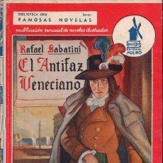 Libros de segunda mano: RAFAEL SABATINI : EL ANTIFAZ VENECIANO (MOLINO ORO FAMOSAS NOVELAS, 1940) IMPRESO EN ARGENTINA. Lote 119495471