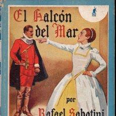 Libros de segunda mano: RAFAEL SABATINI : EL HALCÓN DEL MAR (MOLINO ORO FAMOSAS NOVELAS, 1939) IMPRESO EN ARGENTINA. Lote 119495551