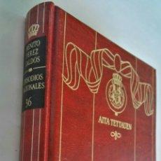 Libros de segunda mano: EPISODIOS NACIONALES 36 BENITO PÉREZ GALDÓS. Lote 120153152