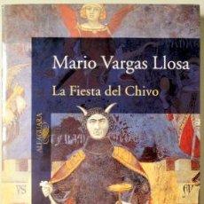 Libros de segunda mano: VARGAS LLOSA, MARIO - LA FIESTA DEL CHIVO - ALFAGUARA 2000 - 1ª EDICIÓN. Lote 121693826
