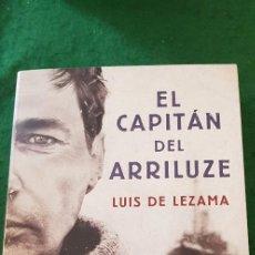 Libros de segunda mano: EL CAPITÁN DEL ARRILUZE - LUIS DE LEZAMA. Lote 121890659