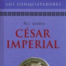 Libros de segunda mano: REX WARNER - CÉSAR IMPERIAL. TAPA DURA. Lote 122173239