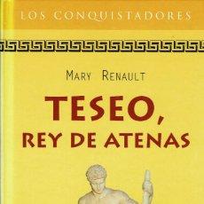 Libros de segunda mano: MARY RENAULT - TESEO, REY DE ATENAS. TAPA DURA. Lote 122173687