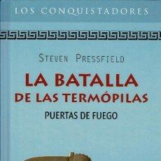 Libros de segunda mano: STEVEN PRESSFIELD - LA BATALLA DE LAS TERMÓPILAS. PUERTAS DE FUEGO. TAPA DURA. Lote 122173895