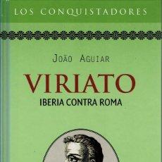 Libros de segunda mano: JOAO AGUILAR - VIRIATO. IBERIA CONTRA ROMA. TAPA DURA. Lote 122174063