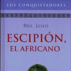 Libros de segunda mano: ROSS LECKIE - ESCIPIÓN EL AFRICANO. TAPA DURA. Lote 122225963
