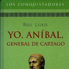 Libros de segunda mano: ROSS LECKIE - YO, ANÍBAL, GENERAL DE CARTAGO. TAPA DURA. Lote 122226015