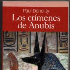 Libros de segunda mano: LOS CRIMENES DE ANUBIS - PAUL DOHERTY *. Lote 122540095